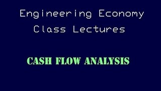 Download Lagu Engineering Economy Lecture - Cash Flow Analysis Gratis STAFABAND