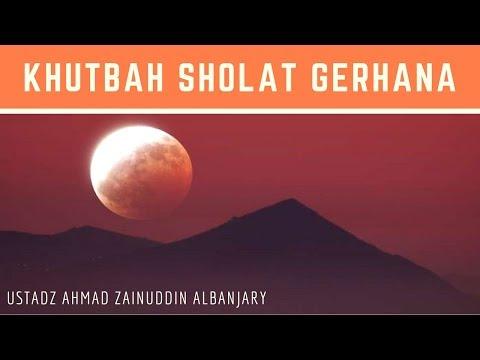 Khutbah Shalat Gerhana - Ustadz Ahmad Zainuddin Al-Banjary