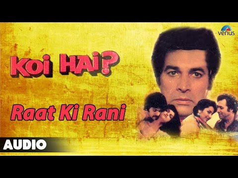 Koi Hai : Raat Ki Rani Full Audio Song | Krishen Mehta, Naheed Khan | video