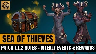 Sea of Thieves NEWS: Patch 1.1.2 HIGHLIGHTS - NEW WEEKLY EVENTS/ REWARDS/ AND MORE! #SeaofThieves
