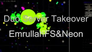 AGAR.IO | Duo Server Takeover  #1 - EmrullahFS&Neon