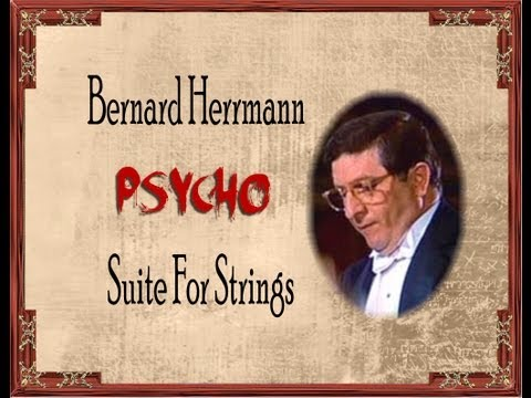 Herrmann - Psycho - A Suite For Strings