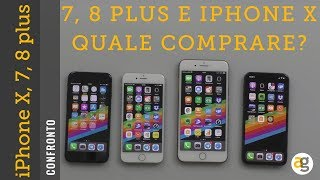 iPhone X o iPhone 8, 7, plus? Quale comprare? CONFRONTO