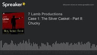 Case 1: The Silver Casket - Part 8: Chucky