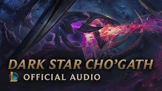 Dark Star Cho'Gath Theme [OFFICIAL AUDIO] | League of Legends Music