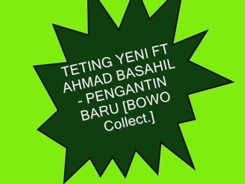 [OM.RIA BELUNTAS] TETING YENI FT AHMAD BASAHIL -  PENGANTIN BARU [BOWO Collect]