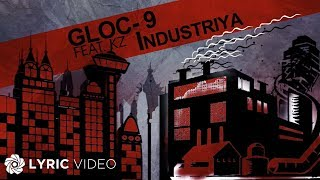 Gloc-9 - Industriya feat. KZ Tandingan (Offical Lyric Video)