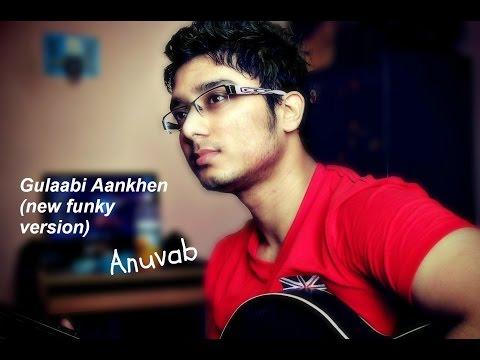 Gulabi Aankhen Jo Teri Dekhi cover by Anuvab NEW FUNKY VERSION...