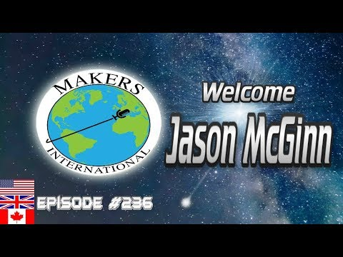 Welcome Jason McGinn - EP #236 Makers International