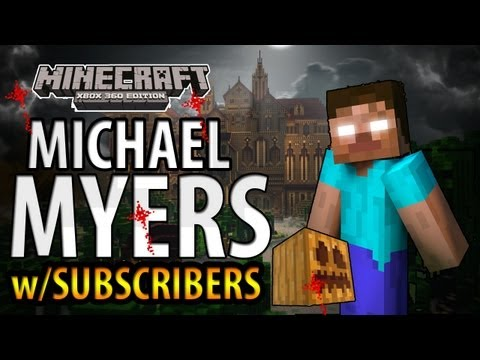 Minecraft (Xbox 360) : MICHAEL MYERS w/Big B statz & Subscribers - Herobrines Mansion