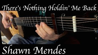 Download Lagu Shawn Mendes - There's Nothing Holdin' Me Back - Fingerstyle Guitar Gratis STAFABAND