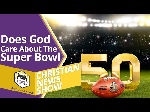 Does God Care About The Super Bowl? (Christian News Show)