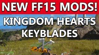 Final Fantasy 15 PC | KINGDOM HEARTS KEYBLADES & SHIELD! | Brand New Player Mods