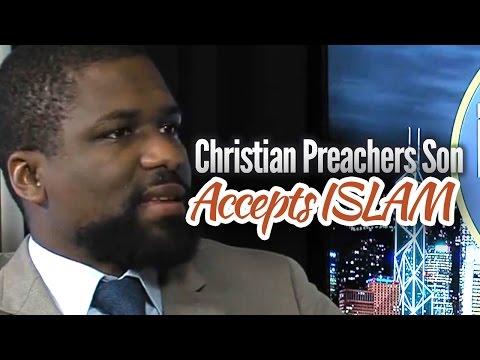 Christian Preachers Son Accepts ISLAM