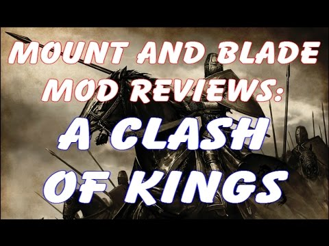 Mod Reviews: A Clash of Kings (Game of Thrones) Mod for Mount and Blade: Warband