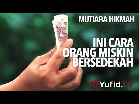 Ini Cara Orang Miskin Bersedekah - Ustadz Anas Burhanuddin, MA.