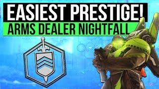 Destiny 2 | EASIEST PRESTIGE NIGHTFALL! - The Arms Dealer Easy Nightfall Guide (10/24/17)
