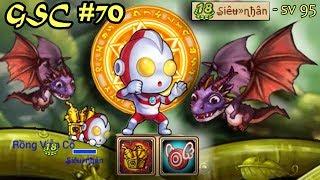 [Gunny mobi] GSC #70 - Lv18 dắt Rồng Thức Tỉnh đi chơi :)) - Siêu nhân - sv 95 gà Ảo