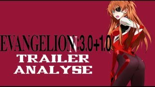 Evangelion 3.0+1.0 Trailer Analyse