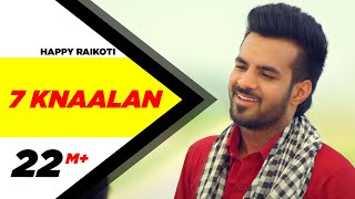 7 Knaalan  Happy Raikoti  Latest Punjabi Songs 201