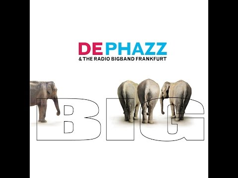 Dephazz & The Radio Bigband Frankfurt  - Jim the Jin