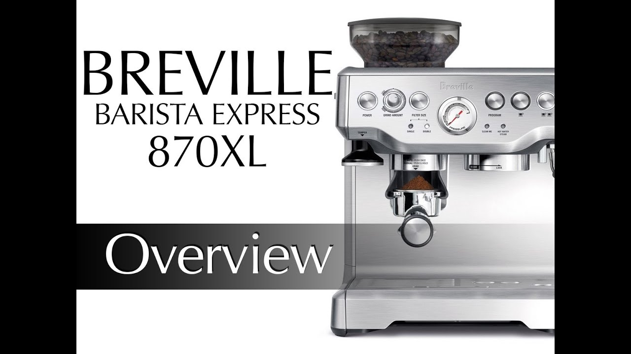 Breville Barista Express Bes870xl Preview Youtube