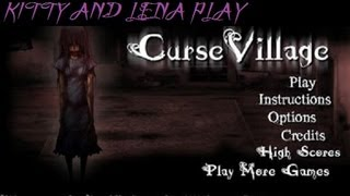 Curse Village - with Kitty and Lena