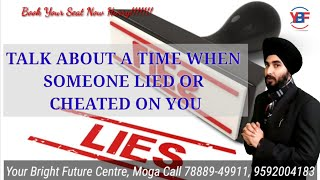 Talk About A Time When Someone Cheated on You or Lied  Latest IELTS Cue 2019  Best sample Answer 8.0