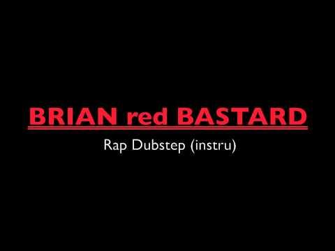 "brian red bastard ""rap dubstep"" (instru)"