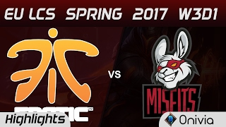 FNC vs MSF Highlights Game 1 EU LCS Spring 2017 W3D1 Fnatic vs Misfits