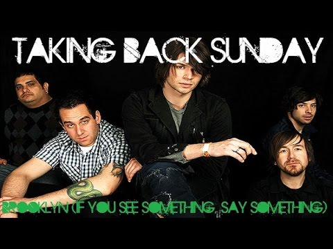 Taking Back Sunday - Brooklyn (If You See Something, Say Something)