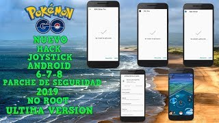 TUTORIAL PASO A PASO MEJOR HACK JOYSTICK 2019 ANDROID 6 - 7 - 8 | POKEMON GO