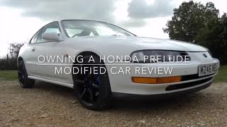 Owning A Honda Prelude, Modified Car Review