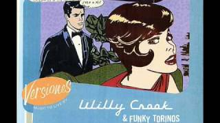 Willy Crook & The Funky Torinos * What