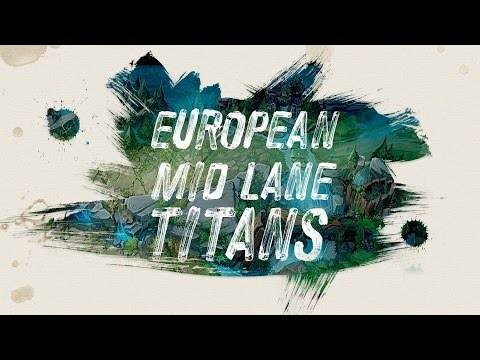 European Mid Lane Titans: Past, Present and Future