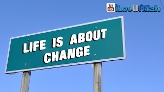 Life Is About Change| Amazing Reminder