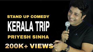 KERALA TRIP | Stand Up Comedy By Priyesh Sinha