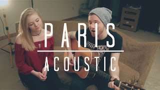 Paris - Chainsmokers (Acoustic) Cover by Adam Christopher ft. Ashlynn Early