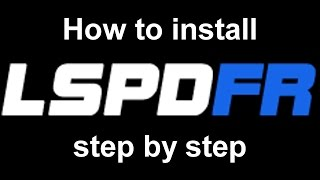 How to install LSPDFR (step by step guide, GTA V, PC)