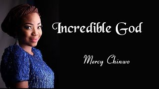 Incredible God — Mercy Chinwo (lyric video)