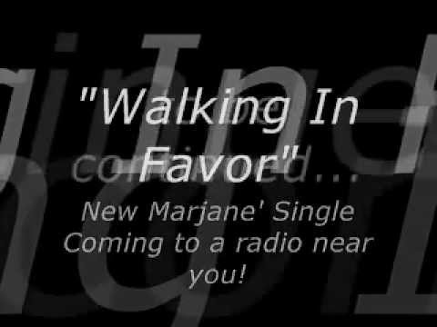 Marjane' - Walking in Favor