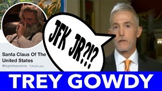 Trey Gowdy said what?!? SCOTUS now investigating. You Decide!