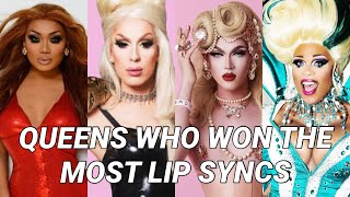 DRAG RACE QUEENS WHO WON THE MOST LIP SYNCS | SPOILER WARNING