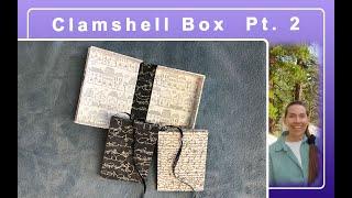 Clamshell Box Part 2