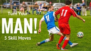 Top 5 Soccer Moves To Turn Your Opponent Quickly