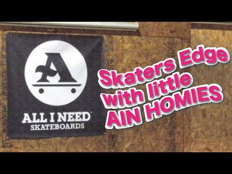 Skaters Edge with the lil AIN HOMIES