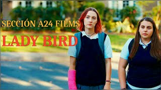 Sección A24 Films - Lady Bird