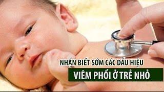 (VTC14)_Nhận biết sớm các dấu hiệu viêm phổi ở trẻ nhỏ