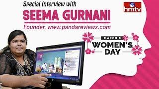 Seema Gurnani | PandaReviewz.com | Women's Day Special | hmtv News