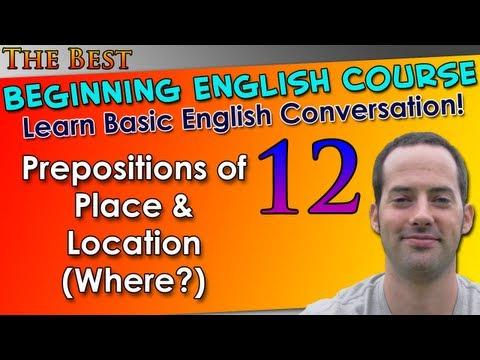 012 – Prepositions of Place & Location (Where?) – Beginning English Lesson – Basic English Grammar